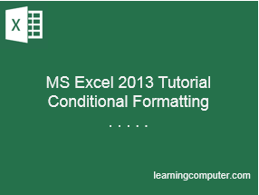 MS-Excel-2013-Conditional-Formatting-Tutorial