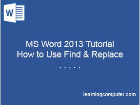 MS-Word-2013-How-to-Use-Find-and-Replace
